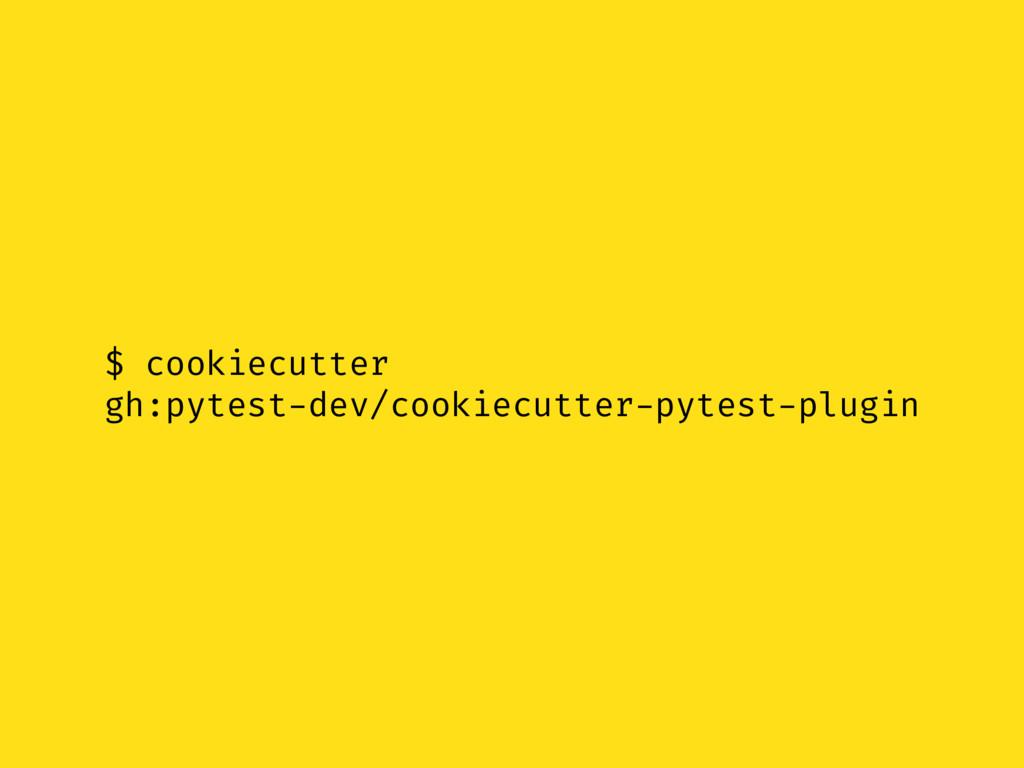 $ cookiecutter gh:pytest-dev/cookiecutter-pytes...