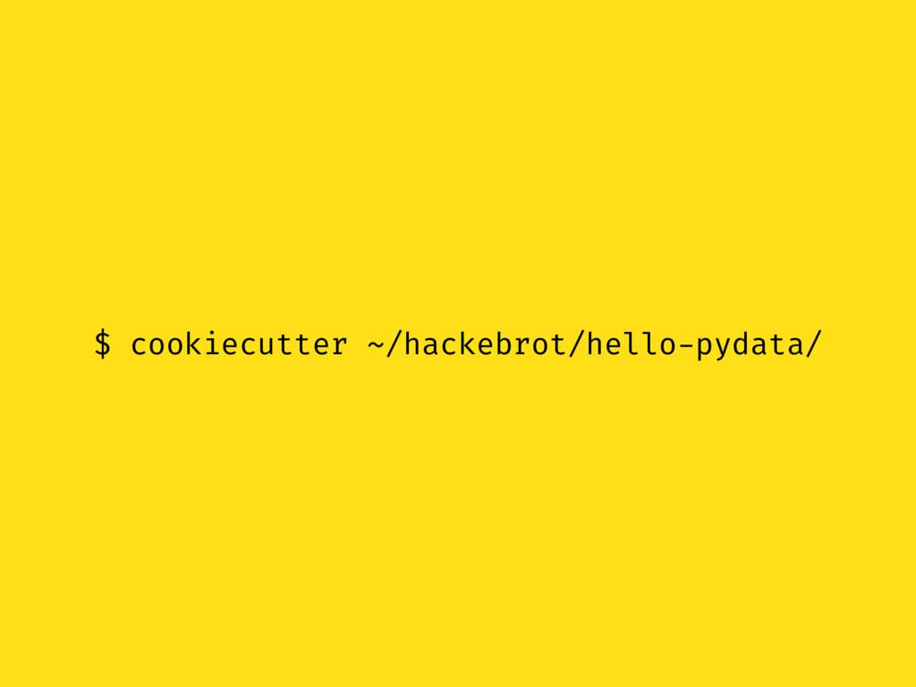 $ cookiecutter ~/hackebrot/hello-pydata/