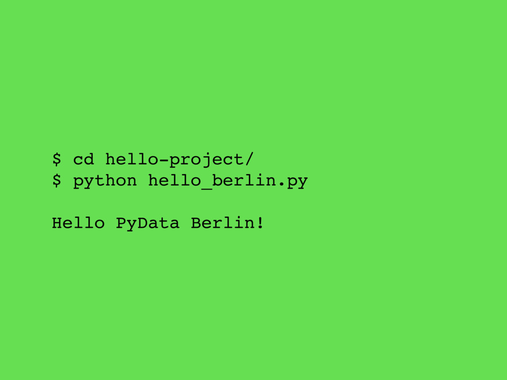 $ cd hello-project/ $ python hello_berlin.py He...