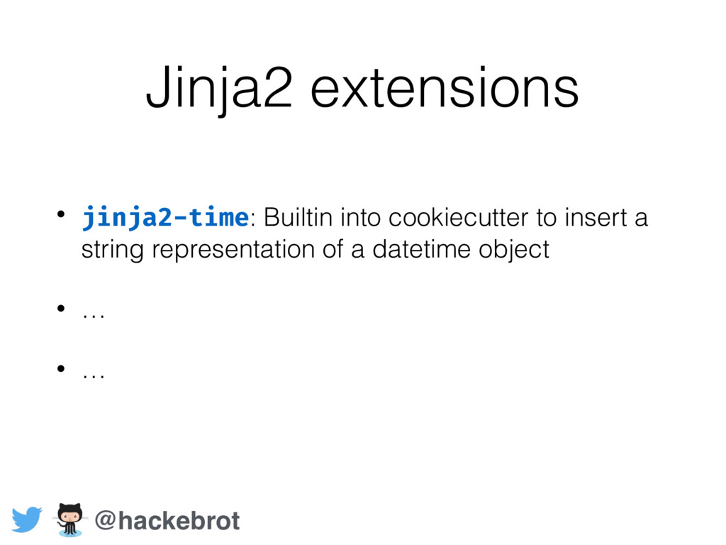 Jinja2 extensions • jinja2-time: Builtin into c...