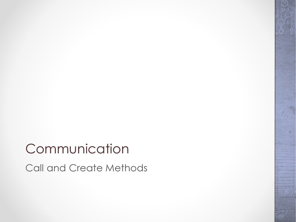 Communication Call and Create Methods
