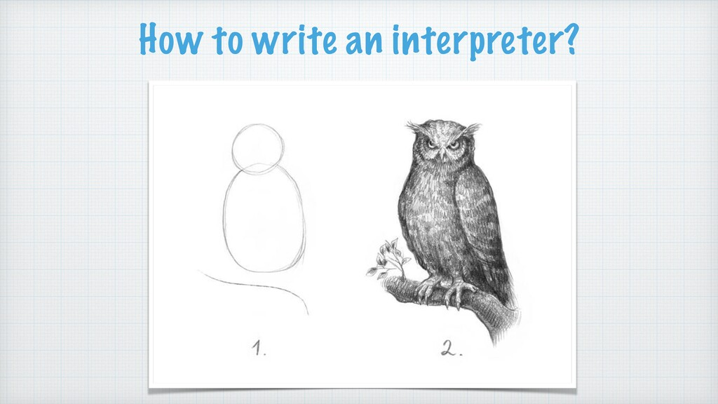How to write an interpreter?