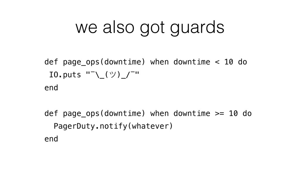 we also got guards def page_ops(downtime) when ...