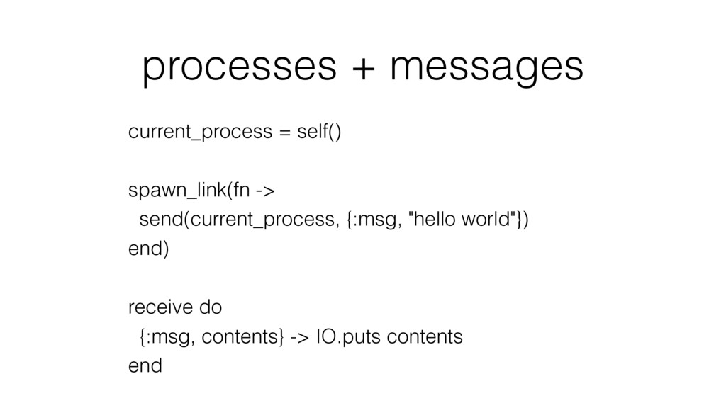 processes + messages current_process = self() s...