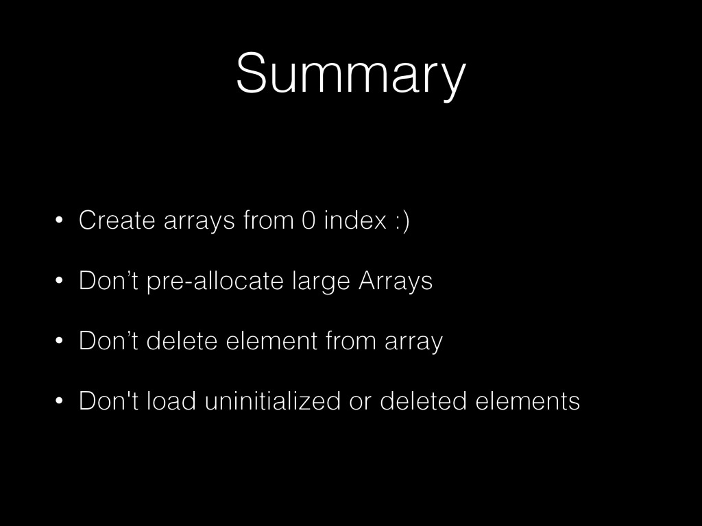 Summary • Create arrays from 0 index :) • Don't...
