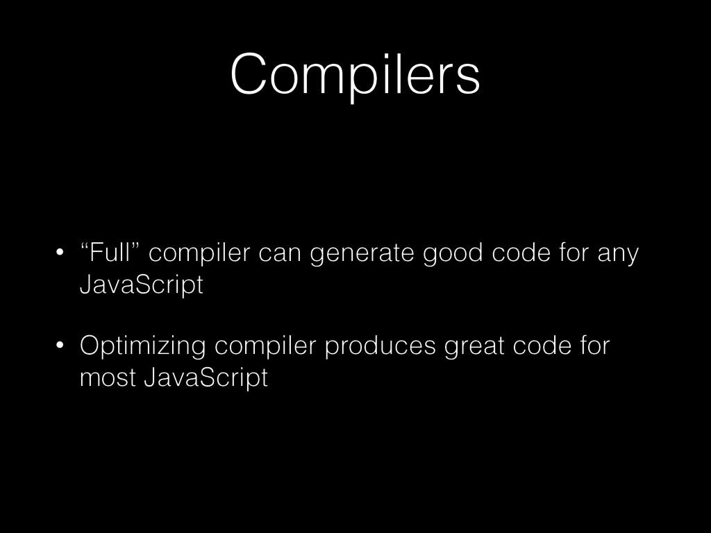 "Compilers • ""Full"" compiler can generate good c..."
