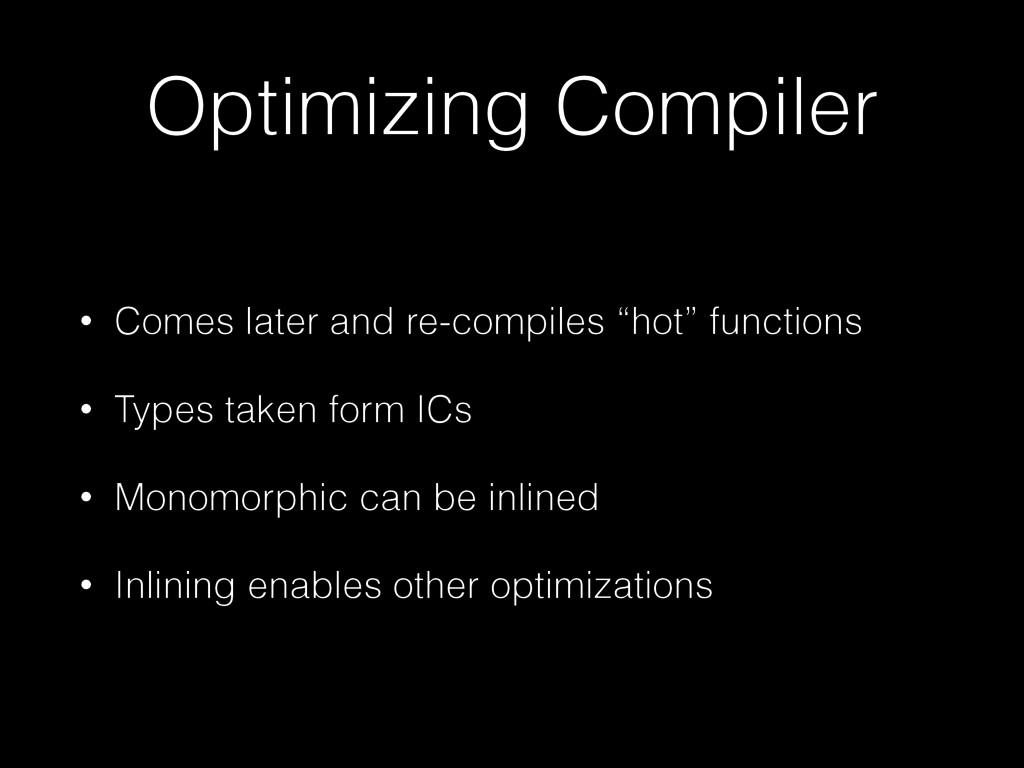 Optimizing Compiler • Comes later and re-compil...