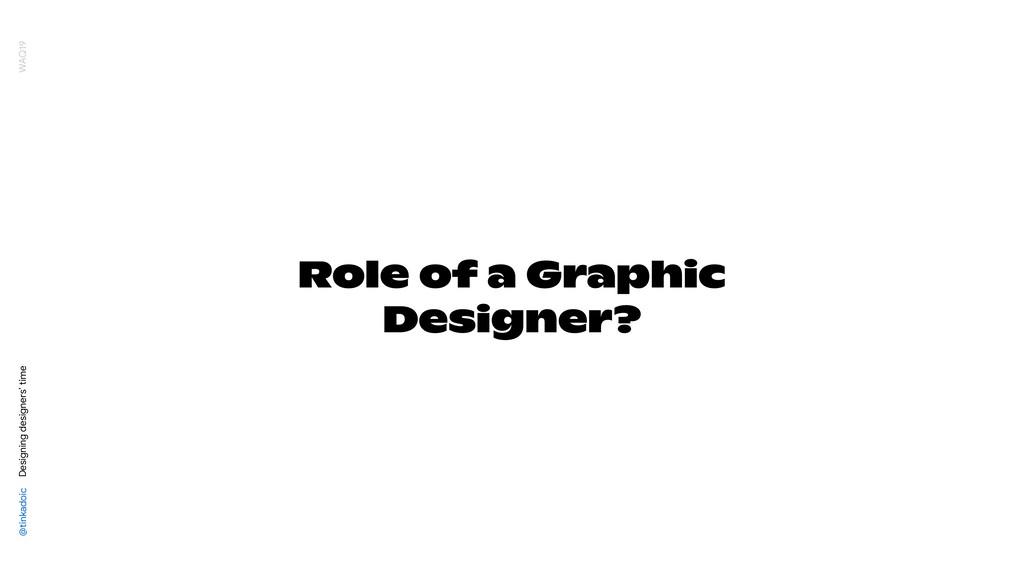 Role of a Graphic Designer? @tinkadoic Designin...