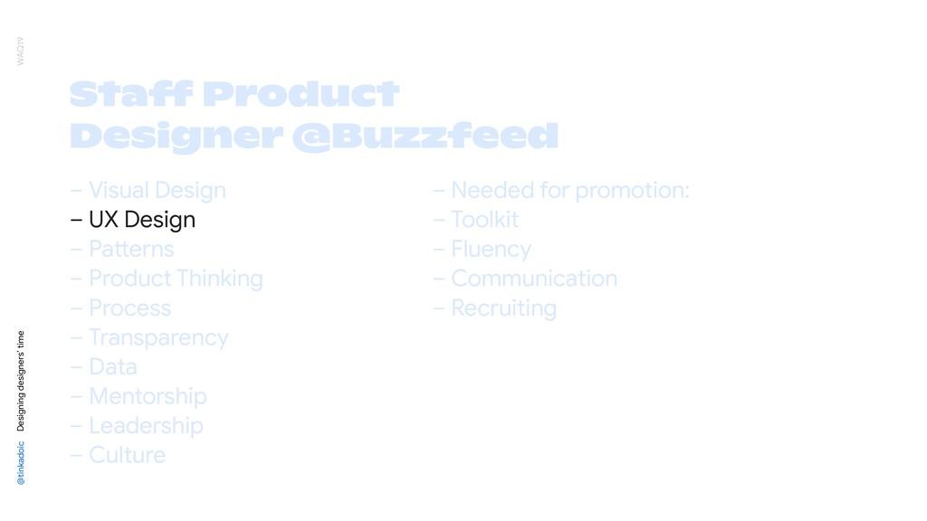 Staff Product Designer @Buzzfeed @tinkadoic Des...