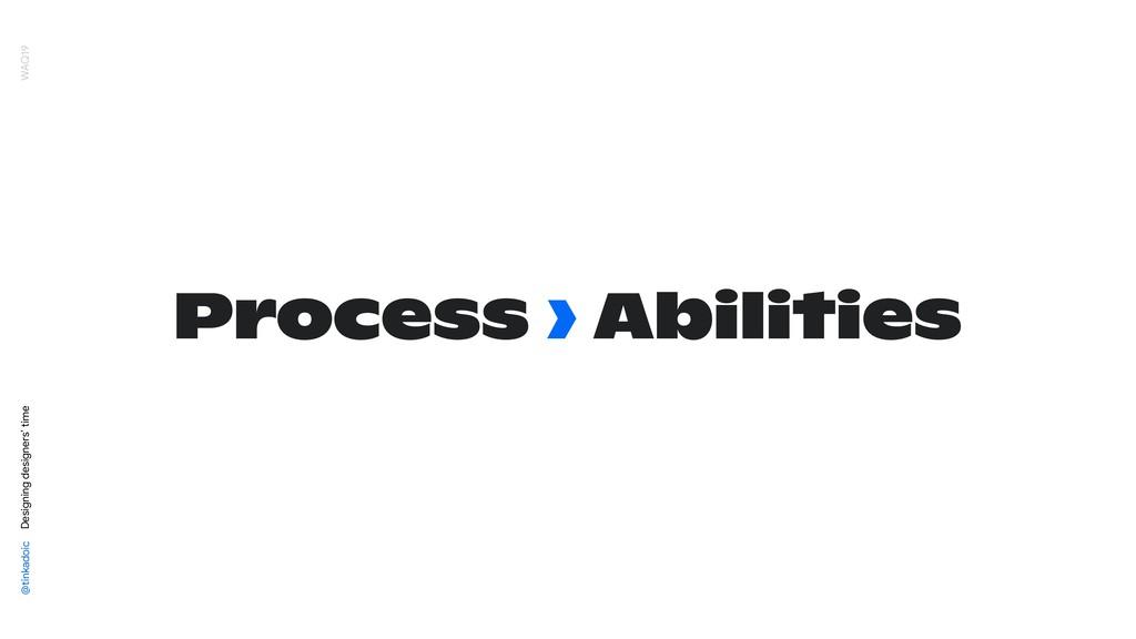 Process › Abilities @tinkadoic Designing design...