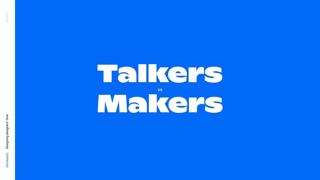 @tinkadoic Designing designers' time WAQ19 Talk...