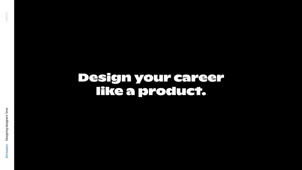 @tinkadoic Designing designers' time WAQ19 Desi...