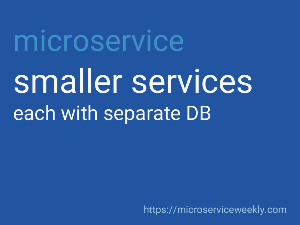 microservice smaller services each with separat...