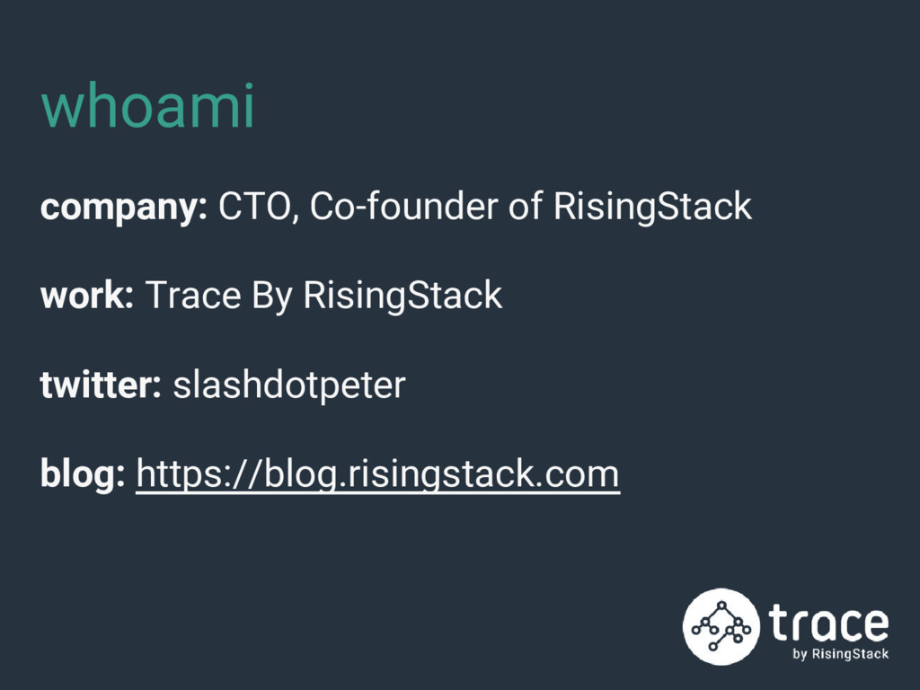 whoami company: CTO, Co-founder of RisingStack ...