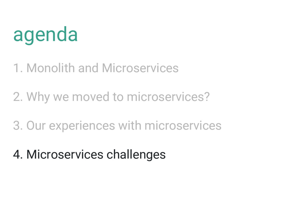 agenda 1. Monolith and Microservices 2. Why we ...