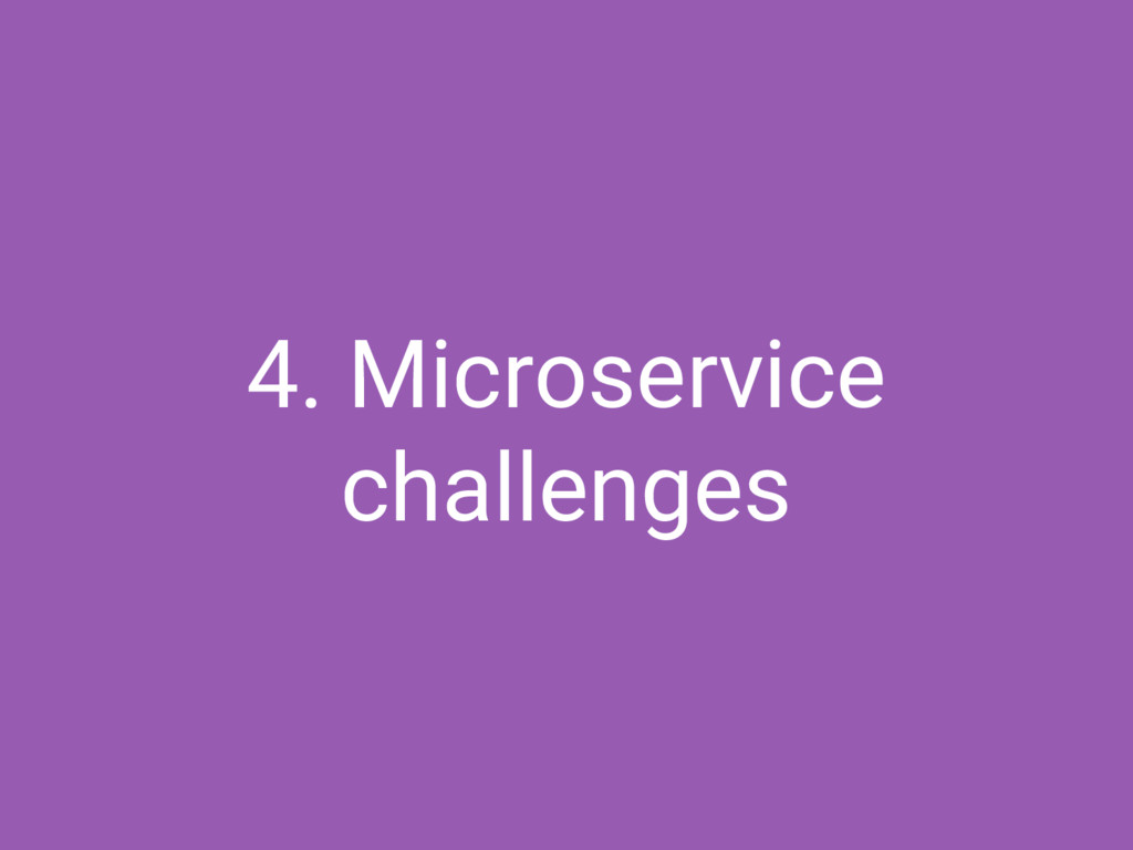 4. Microservice challenges