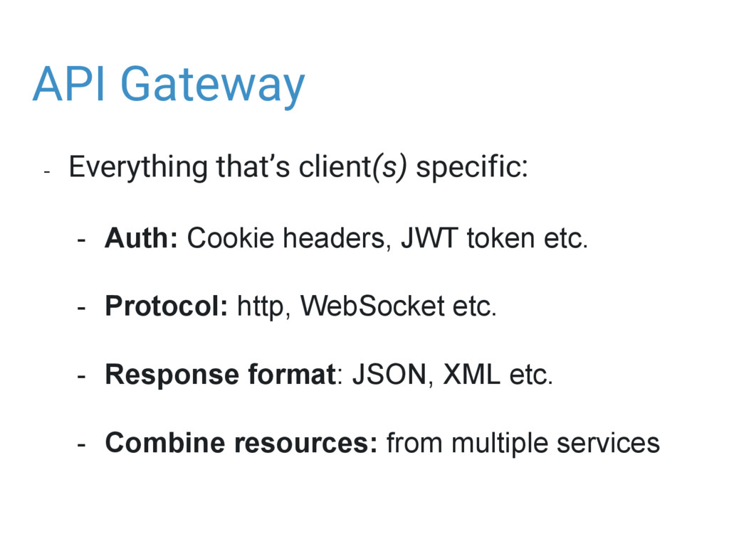 API Gateway - Everything that's client(s) speci...