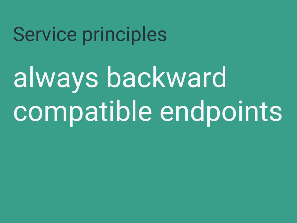 Service principles always backward compatible e...
