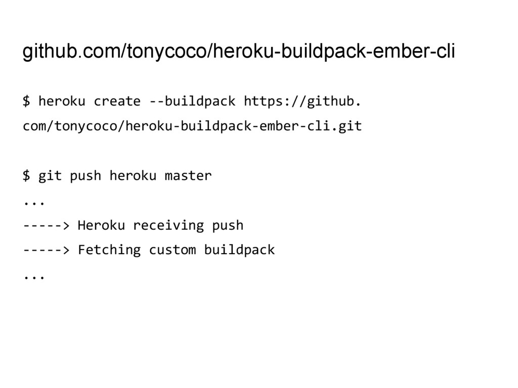 github.com/tonycoco/heroku-buildpack-ember-cli ...