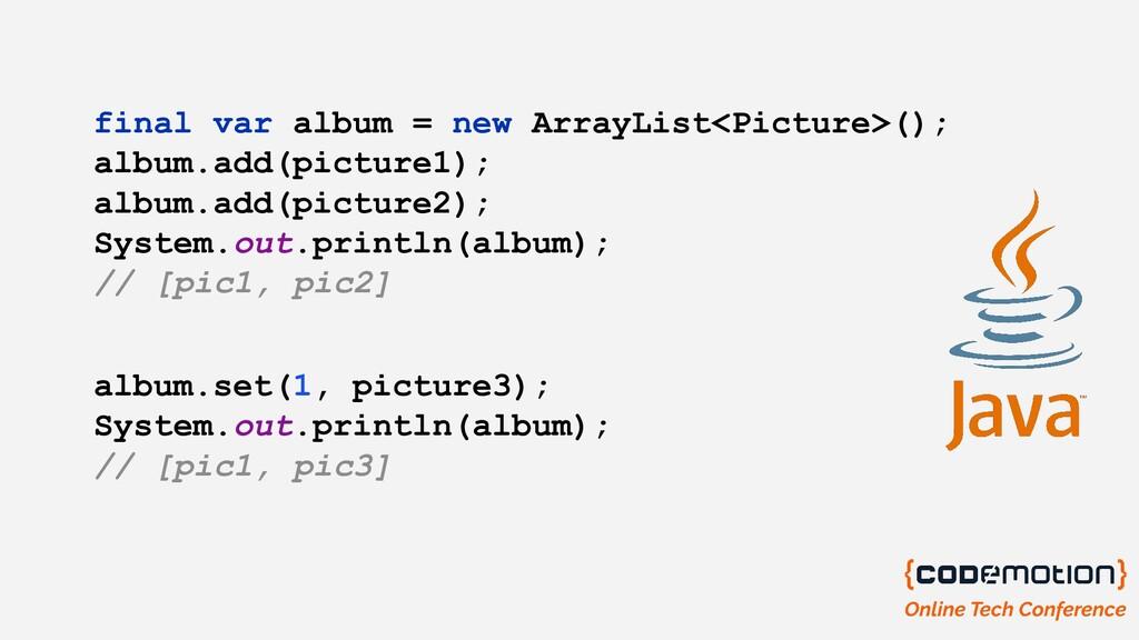 final var album = new ArrayList<Picture>(); alb...