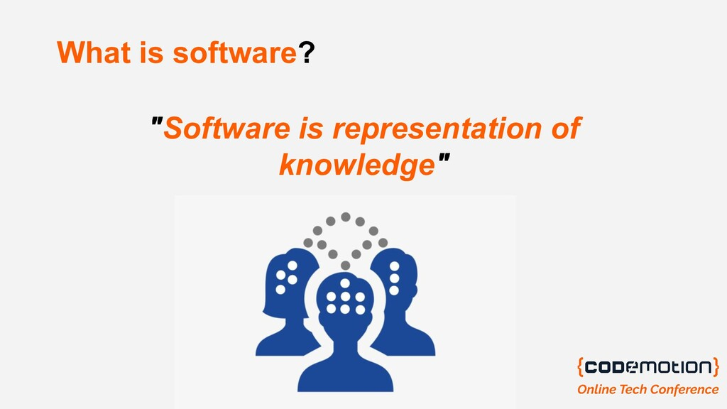 "What is software? ""Software is representation o..."