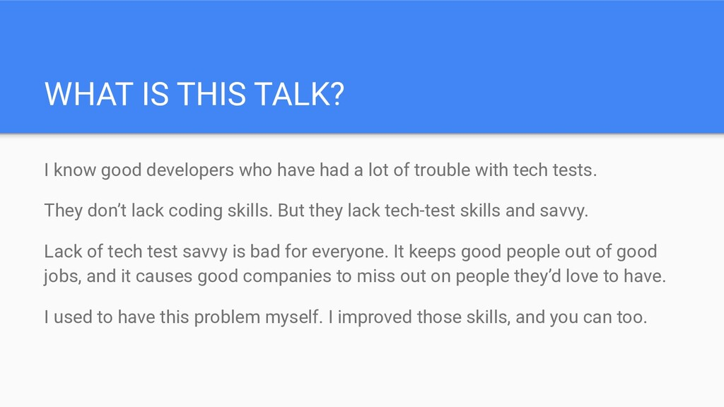 WHAT IS THIS TALK? I know good developers who h...