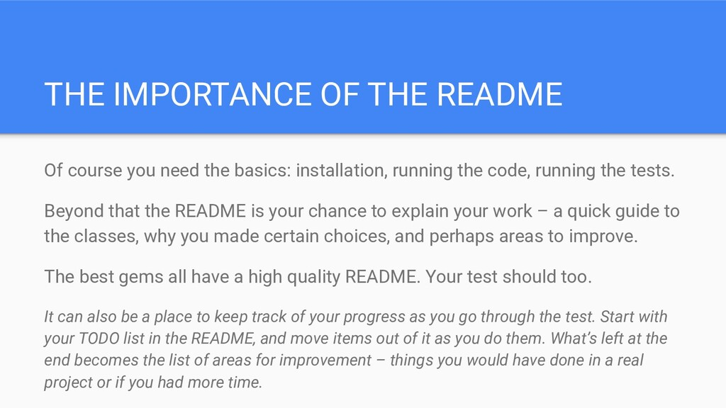 THE IMPORTANCE OF THE README Of course you need...