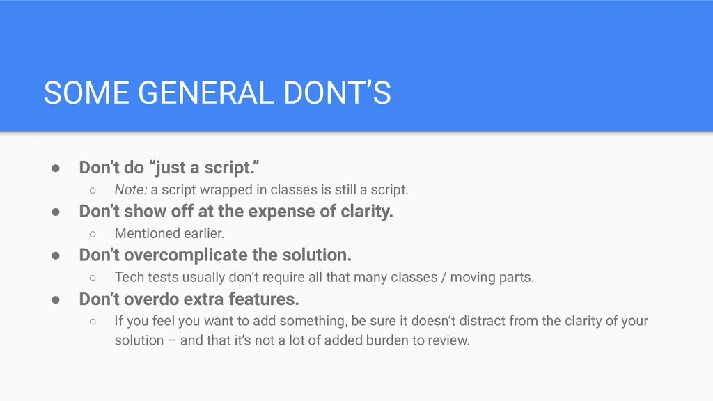 """SOME GENERAL DONT'S ● Don't do """"just a script.""""..."""