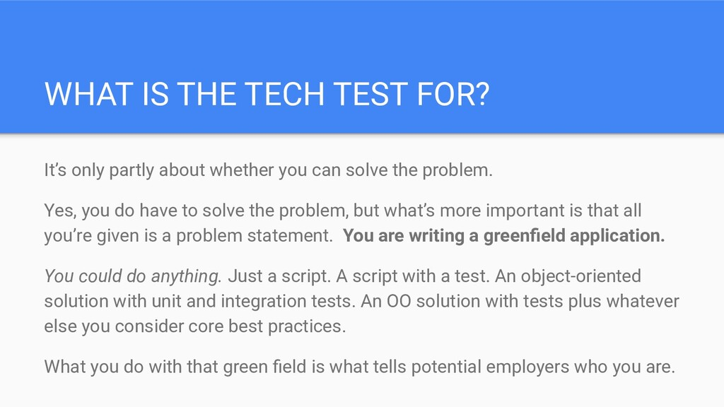 WHAT IS THE TECH TEST FOR? It's only partly abo...