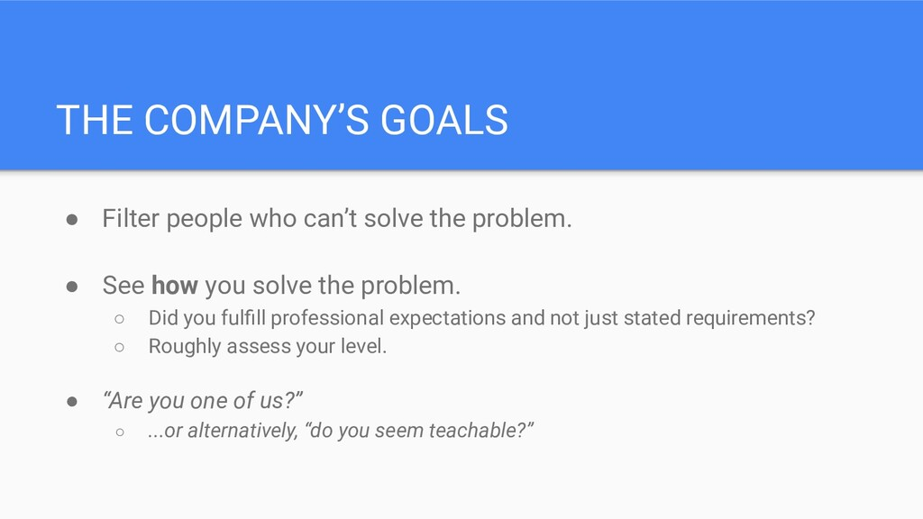 THE COMPANY'S GOALS ● Filter people who can't s...