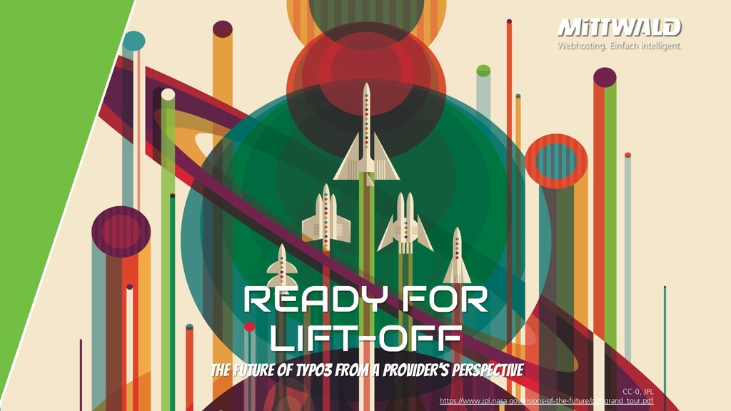 READY FOR LIFT-OFF THE FUTURE OF TYPO3 FROM A P...