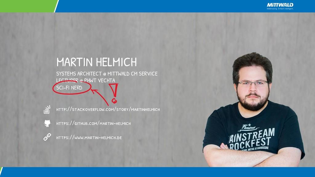 MARTIN HELMICH SYSTEMS ARCHITECT @ MITTWALD CM ...