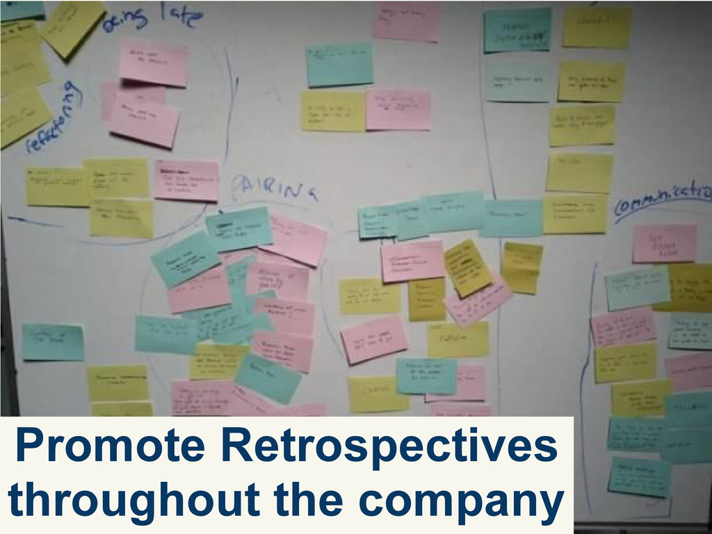 Promote Retrospectives throughout the company
