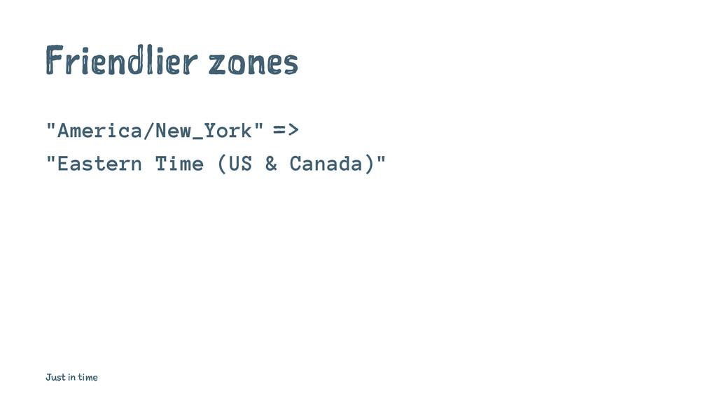 """Friendlier zones """"America/New_York"""" => """"Eastern..."""