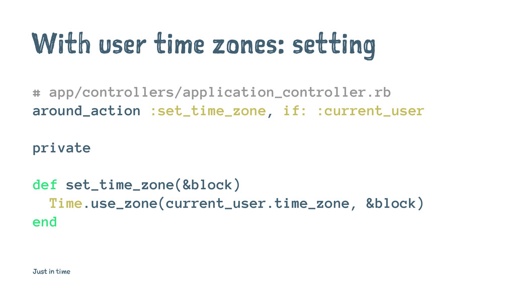 With user time zones: setting # app/controllers...