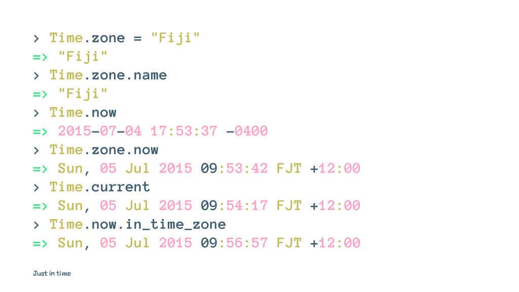 """> Time.zone = """"Fiji"""" => """"Fiji"""" > Time.zone.name..."""