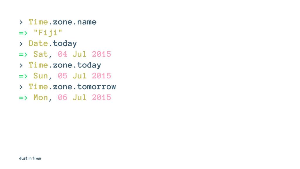 "> Time.zone.name => ""Fiji"" > Date.today => Sat,..."