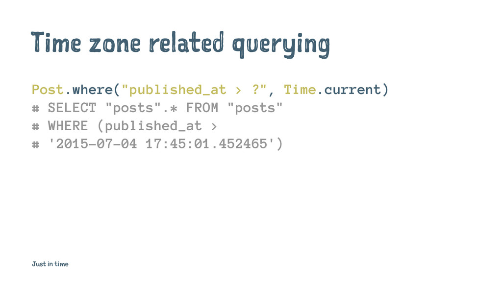 """Time zone related querying Post.where(""""publishe..."""