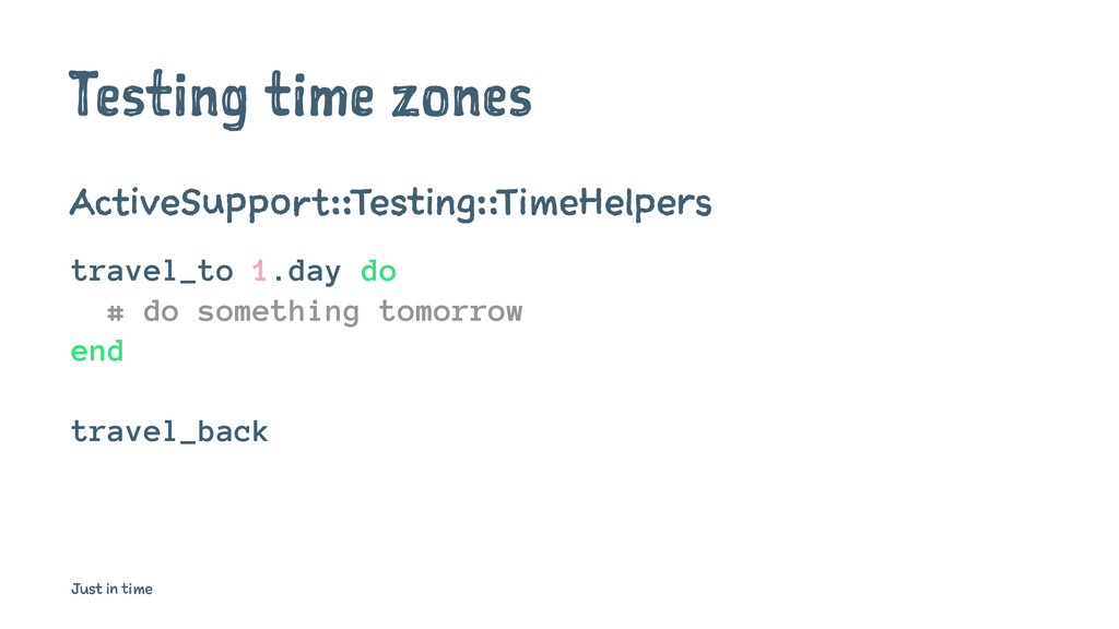Testing time zones ActiveSupport::Testing::Time...