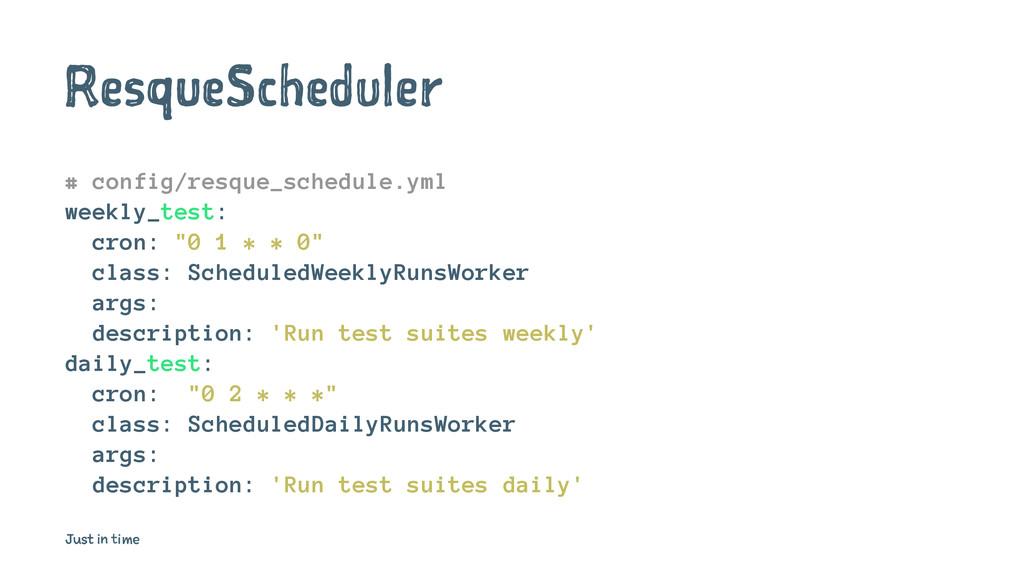 ResqueScheduler # config/resque_schedule.yml we...