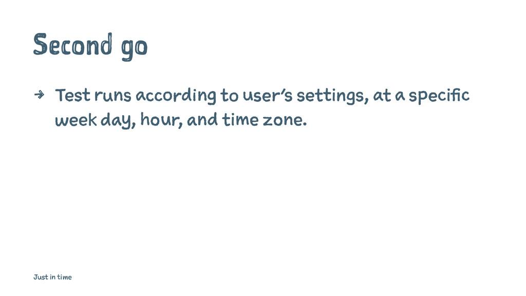 Second go 4 Test runs according to user's setti...