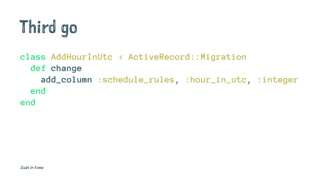 Third go class AddHourInUtc < ActiveRecord::Mig...