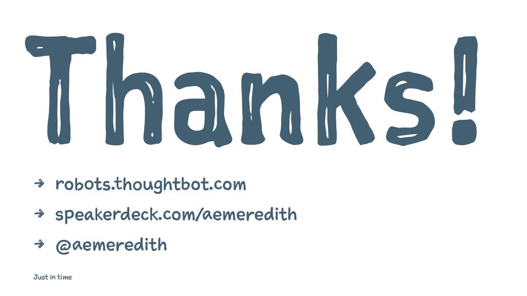 Thanks! 4 robots.thoughtbot.com 4 speakerdeck.c...