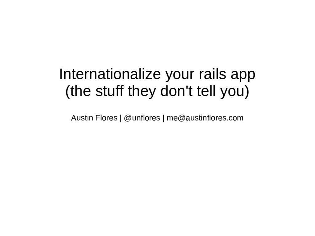 Internationalize your rails app (the stuff they...