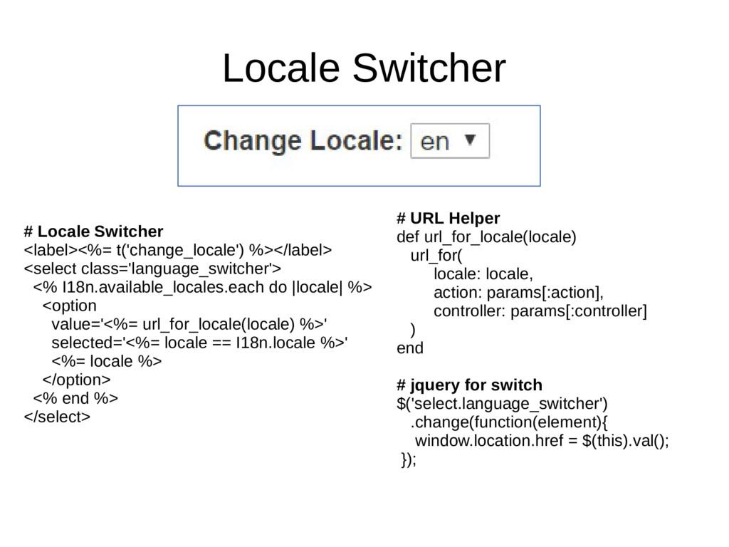 Locale Switcher # Locale Switcher <label><%= t(...