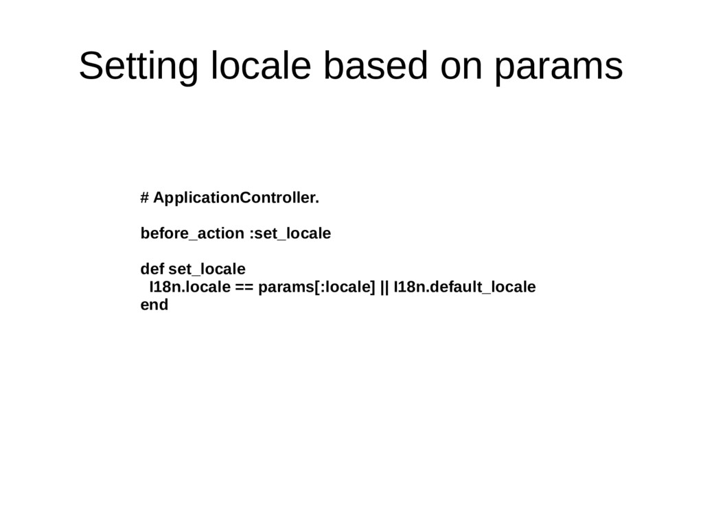 Setting locale based on params # ApplicationCon...