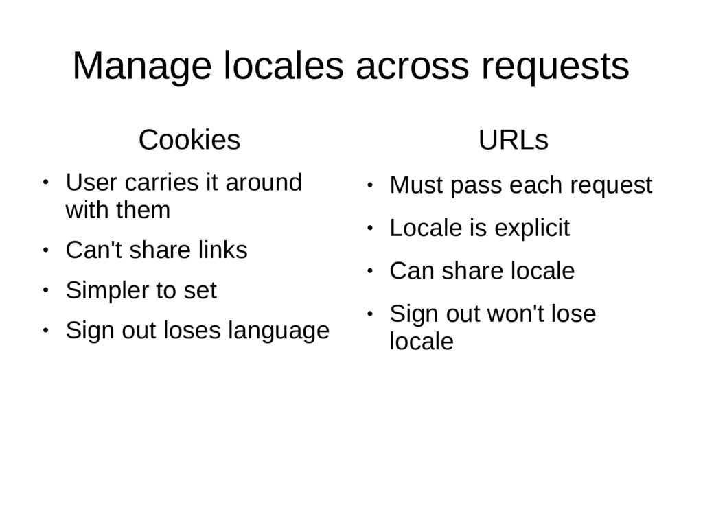 Manage locales across requests Cookies ● User c...