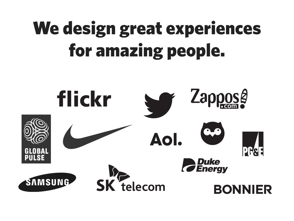 We design great experiences for amazing people.