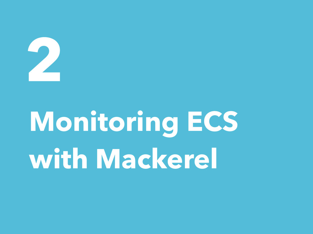 2 Monitoring ECS with Mackerel