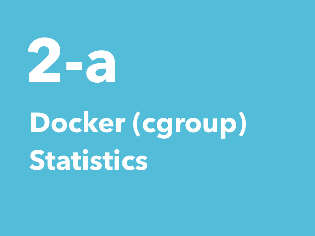 2-a Docker (cgroup) Statistics